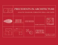 Read Online Precedents in Architecture : Analytic Diagrams, Formative Ideas, and Partis 3RD EDITION pdf