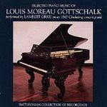 Selected Piano Music of Louis Moreau Gottschalk preformed by Lambert Orkis on an 1865 Chickering Concert Grand Piano (Smithsonian Collection of Recordings) Manchego Collection