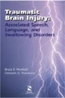 Traumatic Brain Injury: Associated Speech, Language, and Swallowing Disorders