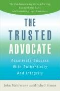 The Trusted Advocate: Accelerate Success with Authenticity and Integrity pdf epub