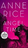 Angel Time; The Songs of the Seraphim (Large Print) by Random House
