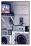 Ambient Television : Visual Culture and Public Space, McCarthy, Anna, 0822326833