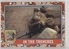 In The Trenches (Trading Card) 1991 Topps Desert Storm - [Base] #169