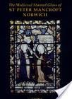 The Medieval Stained Glass of St. Peter Mancroft, Norwich, King, David, 0197262643