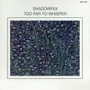 Too Far to Whisper by Shadowfax (1989-02-06)