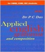 An Applied English Grammar and Composition (for CBSE; ICSE; ISC Students)