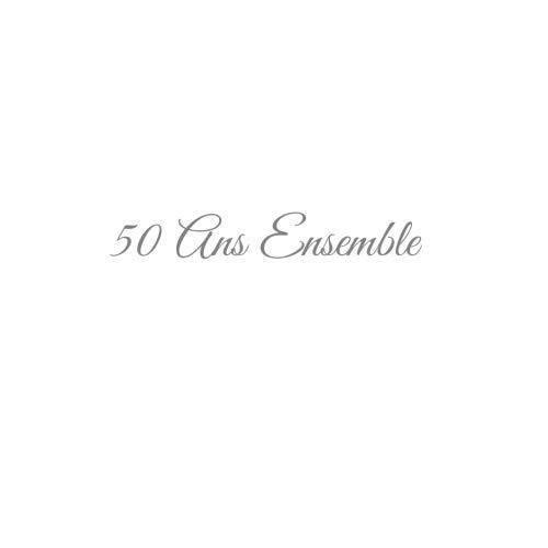 50 Ans Ensemble .......: Livre d'Or 50 Ans Ensemble Anniversaire de Mariage Noces d'or Accessoires decoration idee cadeau souvenir cadeaux invites ... famille Couverture Blanc (French Edition)