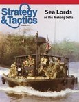 DG: Strategy & Tactics Magazine #243, with Sealords , Vietnam War in the Mekong Delta, Board Game
