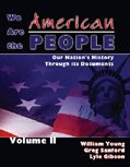 We Are the American People Vol. 1 : Our Nation's History Through Its Documents, Young, William and Sanford, Greg, 0757522718
