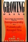 Growing Pains : How to Make the Transition from an Entrepreneurship to a Professionally Managed Firm, Flamholtz, Eric G., 1555422721