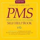 Premenstrual Syndrome Self Help Book, Susan M. Lark, 093661403X