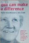 You Can Make a Difference, Ruth Y. Nelson, 0806614293