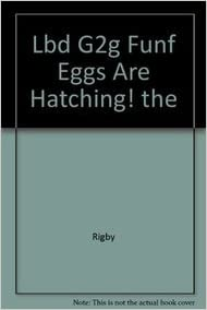 Book Rigby Literacy by Design: Leveled Reader Eggs Are Hatching! The