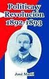 Politica y Revolucion, 1892-1893, Jose Marti, 141010754X