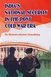 India`s National Security in the Post Cold War Era pdf epub