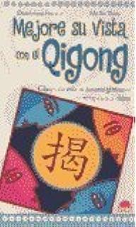 Mejore su vista con el qigong