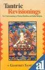 Tantric Revisionings : New Understandings of Tibetan Buddhism and Indian Religion, Samuel, Geoffrey, 0754652807