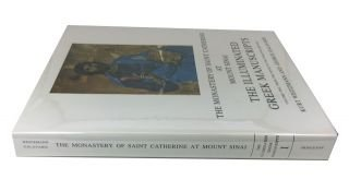 The Monastery Of Saint Catherine At Mount Sinai. The Illuminated Greek Manuscripts. Volume One: From The Ninth To The Twelfth Century.