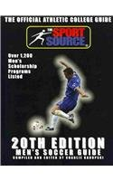 20thEditionMen's Soccer Guide (Official Athletic College Guide Soccer Men) (The Sport Source: The Official Athletic College Guide)
