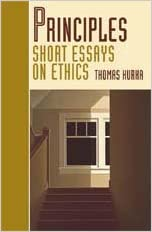 principles short essays on ethics nd edition thomas hurka  principles short essays on ethics 2nd edition