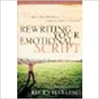 Rewriting your Emotional Script by Harling, Becky [NavPress, 2008]