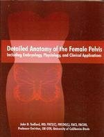 Detailed Anatomy of the Female Pelvis Including Embryology, Physiology, and Clinical Applications pdf epub