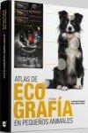 Atlas de ecografía en pequeños animales por Dominique Penninck