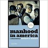 Manhood in America (3rd, 11) by Kimmel, Michael [Paperback (2011)]