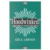 Hoodwinked: Significance of Morals and Ethics
