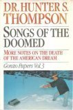 Songs of the Doomed: More Notes on the Death of the American Dream Gonzo Papers