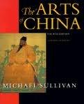 The Arts of China, Michael Sullivan, 0520033671