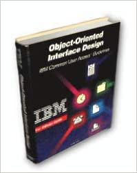 Object-Oriented Interface Design: IBM Common User Access Guidelines