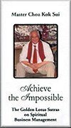 Read Online Achieve the Impossible (The Golden Lotus Sutras by Master Choa Kok Sui) pdf