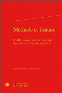 Livre gratuits en ligne Méthode et histoire : Quelle histoire font les historiens des sciences et des techniques ? epub, pdf