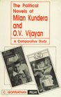 The political novels of Milan Kundera and O.V. Vijayan: A comparative study