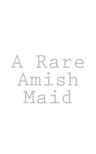 Download A Rare Amish Maid (Amish Maids) (Volume 3) pdf epub
