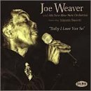 Price comparison product image Baby I Love You So by Joe Weaver & His New Blue Note (2000-09-05)