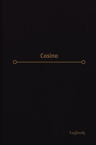 Casino Log (Logbook, Journal - 120 pages, 6 x 9 inches): Casino Logbook (Professional Cover, Medium) (Centurion Logbooks/Record Books) pdf