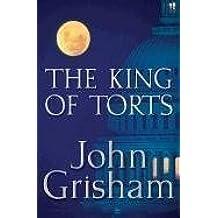 The King of Torts by John Grisham (2003-03-04)