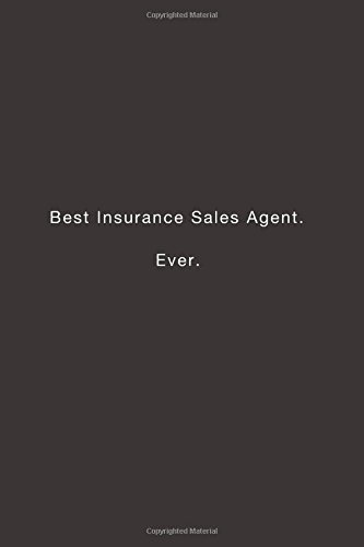 Best Insurance Sales Agent. Ever.: Lined notebook pdf epub
