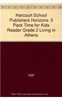 Download Harcourt School Publishers Horizons: 5 Pack Time for Kids Reader Grade 2 Living In Athens pdf epub