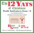 12 Yats of Christmas - Tenth Annivoisery Issue #3 by Benny Grunch & Bunch