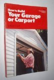 How to Build Your Own Garage or Carport (Popular science skill book)