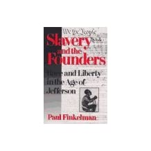 Slavery and the Founders: Dilemmas of Jefferson and His Contemporaries by Paul Finkelman (1995-11-15)