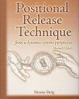 Positional Release Technique : From a Dynamic Systems Perspective, Deig, Denise, 0977770001