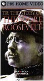 TR, The Story of Theodore Roosevelt (The American Experience)