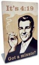 It's 419 Got A Minute Topper Vintage Sign 4X6