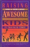 img - for Raising Awesome Kids in Troubled Times by Sam Laing book / textbook / text book