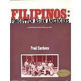 Filipinos: Forgotten Asian Americans