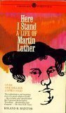 Here I Stand, Roland H. Bainton, 0451621034